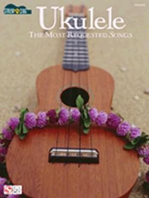 Ukulele The Most Requested Songs Mele Ukulele The Sweet Sound